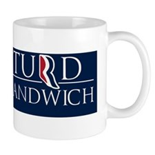 Dont Blame Me, I Voted for Turd Sandwic Mug