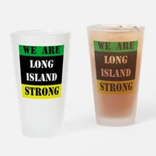 WE ARE LONG ISLAND STRONG Drinking Glass