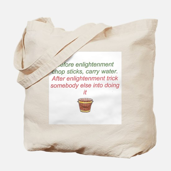 Enlightenment trick Tote Bag