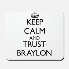 Keep Calm and TRUST Braylon Mousepad