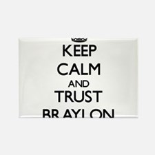 Keep Calm and TRUST Braylon Magnets