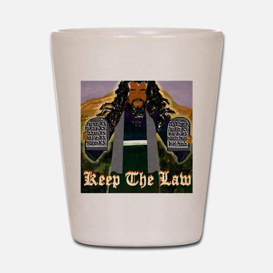 Keep the Law...Moses Shot Glass