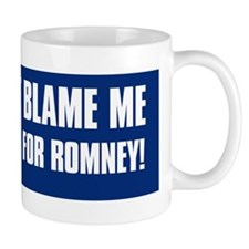 Dont Blame Me I Voted ROMNEY Mug