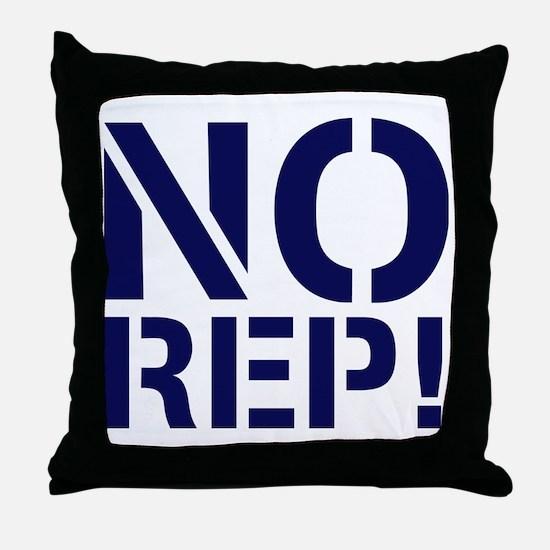 No Rep Throw Pillow