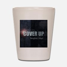 Benghazi Cover Up Shot Glass