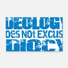 Ideology Does Not Excuse Idio Rectangle Car Magnet