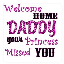 """Welcome Home Daddy Square Car Magnet 3"""" x 3"""""""