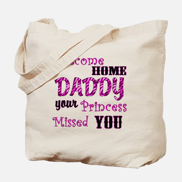 Welcome Home Daddy Tote Bag