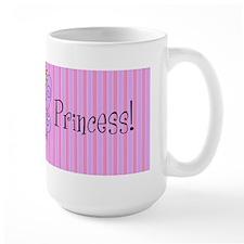 Yes, I am a Princess! Coffee Mugs