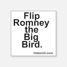 "Flip Romney the Big Bird Square Sticker 3"" x 3"""