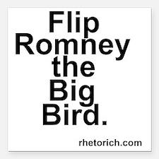 "Flip Romney the Big Bird Square Car Magnet 3"" x 3"""