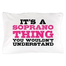It's a Soprano Thing Pillow Case
