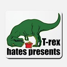 T-rex hates presents Mousepad