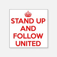 "Stand UP and Follow United  Square Sticker 3"" x 3"""