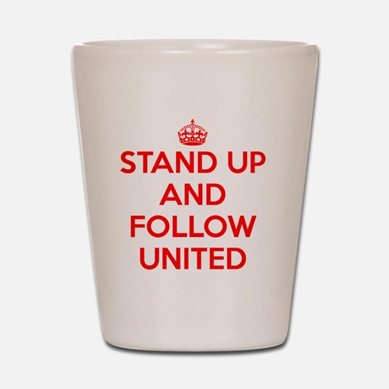 Stand UP and Follow United (Red/White) Shot Glass