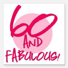 """60 And Fabulous Square Car Magnet 3"""" x 3"""""""