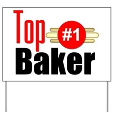 Top Baker Yard Sign
