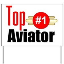 Top Aviator   Yard Sign