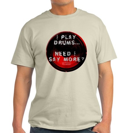 """I Play..."" Drummer's Light T-Shirt"