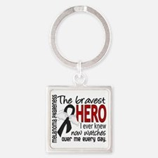 D Melanoma Bravest Hero I Ever Kne Square Keychain