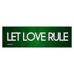 Let Love Rule Bumper Bumper Sticker