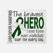 D Liver Cancer Bravest Hero I Ever K Throw Blanket