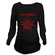 Go to Hell Long Sleeve Maternity T-Shirt