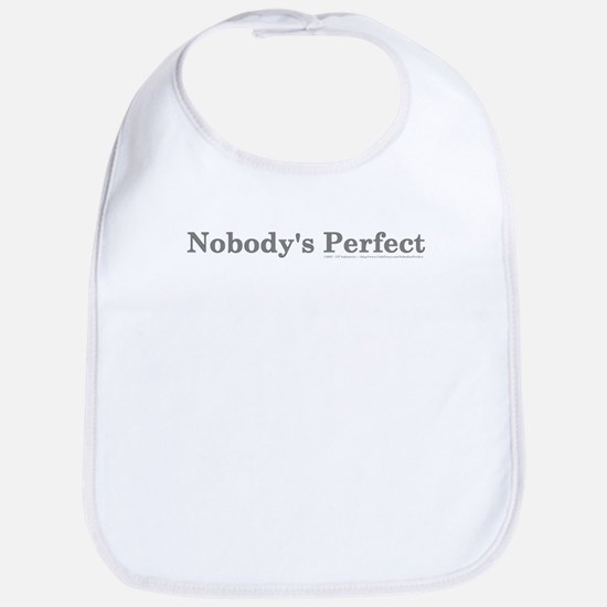 Nobody's Perfect Bib
