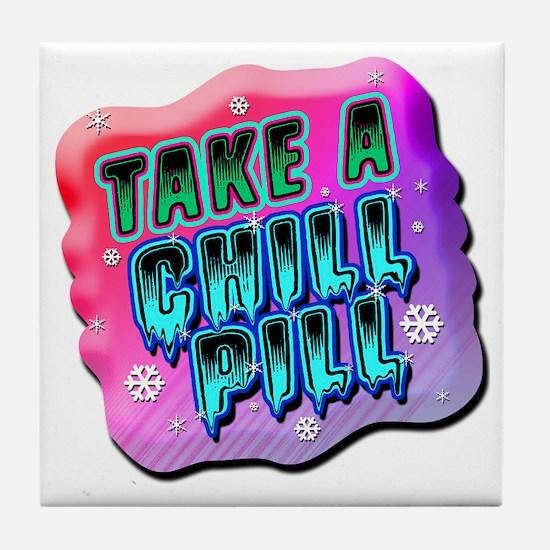 Take A Chill Pill Tile Coaster