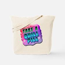 Take A Chill Pill Tote Bag
