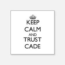 Keep Calm and TRUST Cade Sticker
