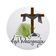 Ash Wednesday Round Ornament
