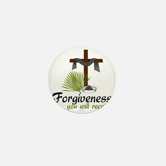 Forgiveness You Will Receive Mini Button