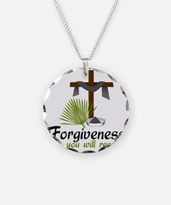 Forgiveness You Will Receive Necklace