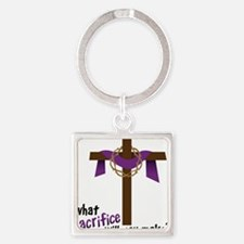 What Sacrifice will you make? Square Keychain