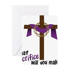 What Sacrifice will you make? Greeting Card
