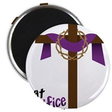 What Sacrifice will you make? Magnet