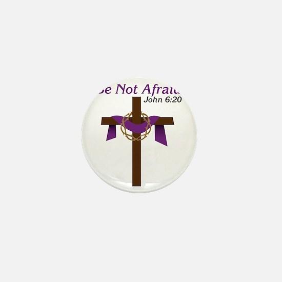 Be Not Afraid Mini Button