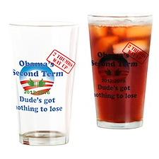 Obamas Got Nothing to Lose Drinking Glass