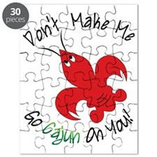 Don't Make Me Go Cajun On You Puzzle
