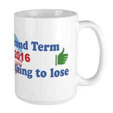 Obamas Got Nothing to Lose Mug