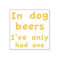 """dogBeers1C Square Sticker 3"""" x 3"""""""