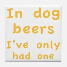 dogBeers1C Tile Coaster