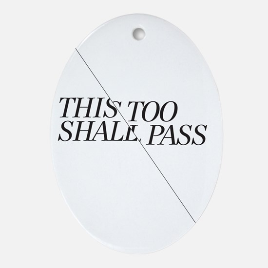 This Too Shall Pass - Black Oval Ornament