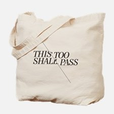 This Too Shall Pass - Shorter 2 Tote Bag