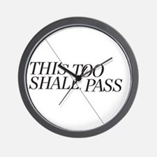 This Too Shall Pass - Shorter 2 Wall Clock