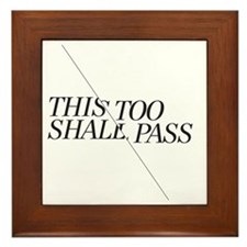 This Too Shall Pass - Shorter 2 Framed Tile