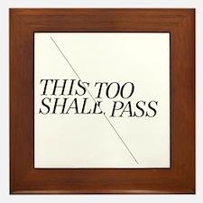 This Too Shall Pass - Shorter 2 Framed Tile
