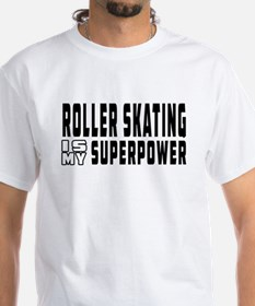 Roller Skating Is My Superpower Shirt