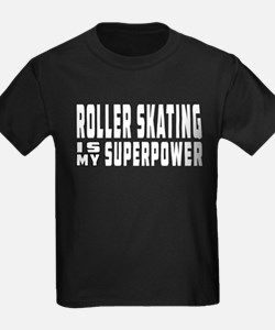 Roller Skating Is My Superpower T